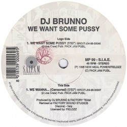 DJ Brunno - We Want Some Pussy / We Wanna