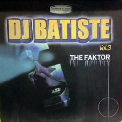 DJ Batiste - Vol. 3 - The Faktor