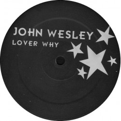John Wesley - Lover Why(2 MANO,TEMAZO BUSCADISIMO¡¡ DISCO ORIGINAL¡)