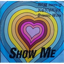 Dynamic Work ‎– Show Me (IMPORT)