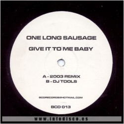 One Long Sausage ‎– Give It To Me Baby (INCLUYE ACAPELLAS¡¡)
