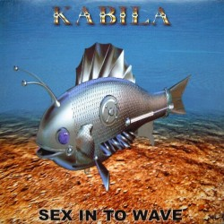 Kabila  ‎– Sex In To Wave