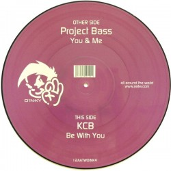 Project Bass  / KCB - You & Me / Be With You(DISCAZO ROCKOLA SILLA¡¡¡  PICTURE ORIGINAL¡¡¡¡)