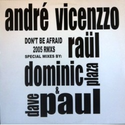 Andre Vicenzzo ‎– Don't Be Afraid  2005 (MELODIÓN¡)
