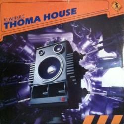 Thoma House – To Whistle (BUSCADISIMO¡¡)