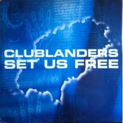 Clublanders - Set Us Free (BYTE RECORDS)
