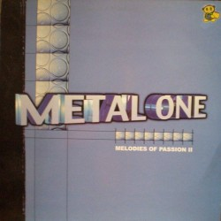 Metal One – Melodies Of Passion II (TEMAZO MAKINA¡)