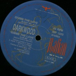 Darkwood  ‎– Gimme The Love