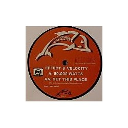 Effect & Velocity – 50,000 Watts / Get This Place