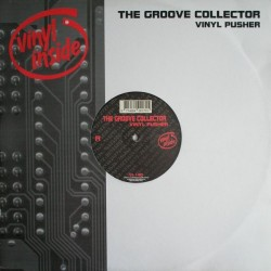 The Groove Collector - Vinyl Pusher / Drugs & Sex