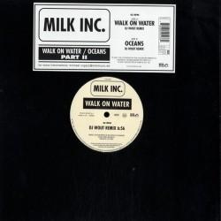 Milk Inc. - Walk On Water / Oceans (Part II)
