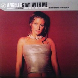 Angelic – Stay With Me / It's My Turn