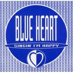 Blue Heart – Singin' I'm Happy