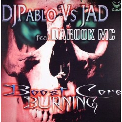 DJ Pablo vs. JAD feat. Da Rook MC - Boost Core Burning
