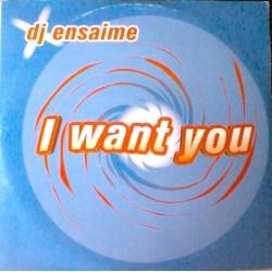 DJ Ensaime – I Want You (CANTADITO ROLLAZO¡¡)