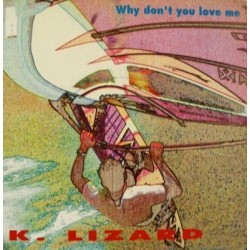 K. Lizard – Why Don't You Love Me