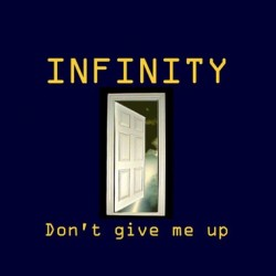 Infinity  ‎– Don't Give Me Up (TEMAZO¡)