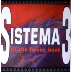 Sistema 3 ‎– To The House Beat (REEDICIÓN)