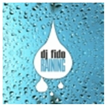 DJ Fido - Raining