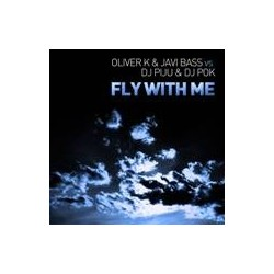 Oliver K  & Javi Bass vs. DJ Piju & DJ Pok ‎– Fly With Me
