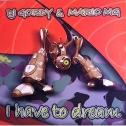 DJ Gordy & Mario MG - I Have To Dream