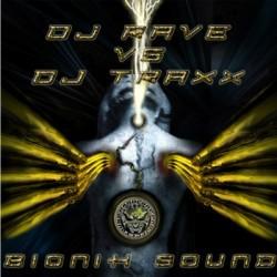 DJ Rave vs. DJ Traxx  – Bionik Sound