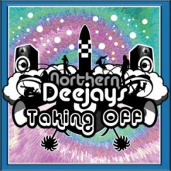 Northern Deejays – Taking Off