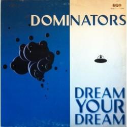 Dominators - Dream Your Dream