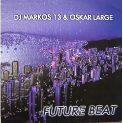 DJ Markos 13 & Oskar Large ‎– Future Beat