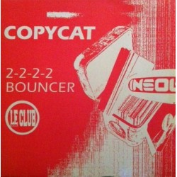 Copycat – 2-2-2-2 / Bouncer
