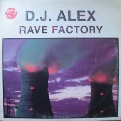 DJ Alex ‎– Rave Factory