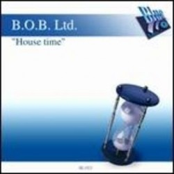 BOB Ltd – House Time (IMPORT.TEMAZO¡)