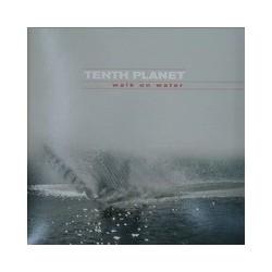 Tenth Planet – Walk On Water (FINO,FINO¡¡)