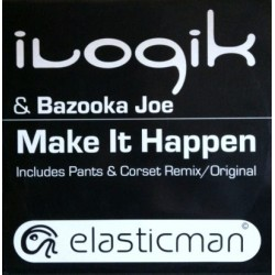 Ilogik & Bazooka Joe ‎– Make It Happen