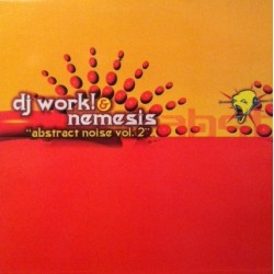 DJ Work & Nemesis ‎– Abstract Noise Vol. 2