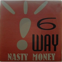 6 Way ‎– Nasty Money