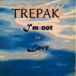 Trepak ‎– I'm Not In Love