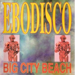 Ebodisco ‎– Big City Beach