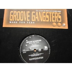 Groove Gangsters ‎– Make You Yeah