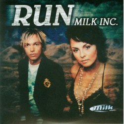 Milk Inc ‎– Run (TEMAZO¡)