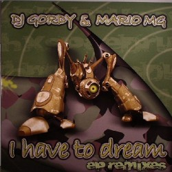 DJ Gordy & Mario MG - I Have To Dream EP (Remixes)