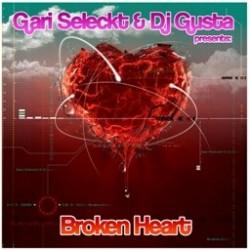 Gari Seleckt  & DJ Gusta – Broken Heart