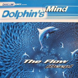 Dolphin's Mind ‎– The Flow (MEO MUY FINA)