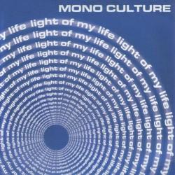 Mono Culture – Light Of My Life