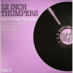 12 Inch Thumpers ‎– Don't Cross The Line