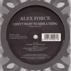 Alex Force  - I Don't Want To Miss A Thing