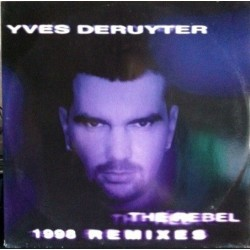 Yves Deruyter ‎– The Rebel (1998 Remixes)