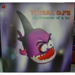 Tribal DJ's – Nightmares Of A DJ
