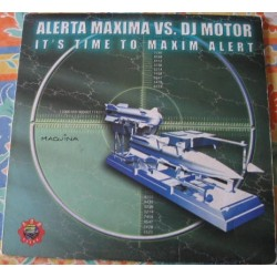 Alerta Maxima vs. DJ Motor ‎– It's Time To Maxim Alert