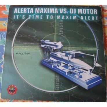 Alerta Maxima vs. DJ Motor – It's Time To Maxim Alert